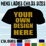 CORPORATE PROMO ADVERT PERSONALISED T-SHIRT OWN DESIGN